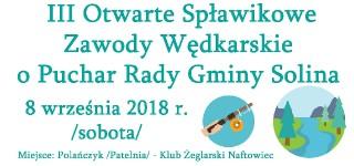 III Otwarte Spławikowe Zawody Wędkarskie  o Puchar Rady Gminy Solina