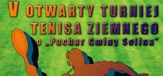 """V OTWARTY TURNIEJ TENISA ZIEMNEGO O """"Puchar Gminy Solina"""""""