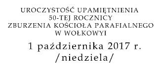 50 Rocznica zburzenia Kościoła w Wołkowyi