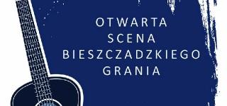 Otwarta Scena Bieszczadzkiego Grania