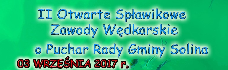 II Otwarte Spławikowe Zawody Wędkarskie o Puchar Rady Gminy Solina