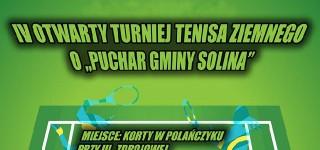"""IV Otwarty Turniej Tenisa Ziemnego o """"Puchar Gminy Solina"""""""