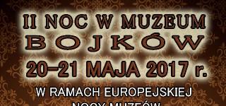 """""""II Noc w Muzeum Bojków"""""""