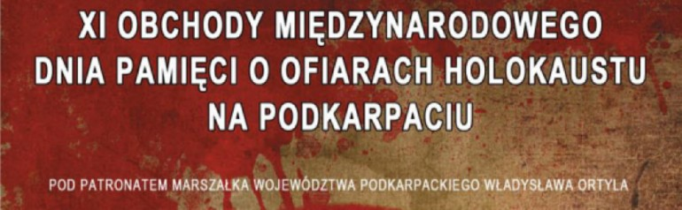 XI Obchody Międzynarodowego Dnia Pamięci o Ofiarach Holokaustu na Podkarpaciu